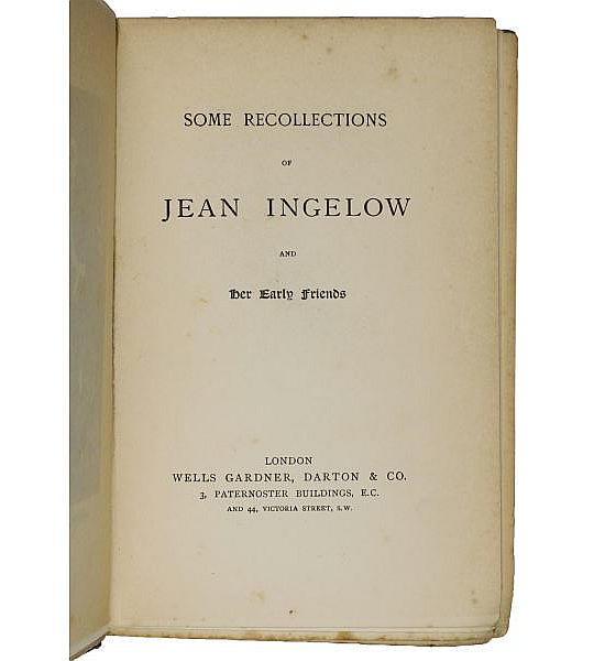 Some Recollections of Jean Ingelow and Her Early Friends.